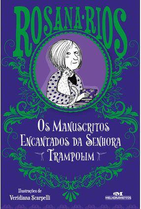 Os Manuscritos Encantados Da Senhora Trampolim - Rios,Rosana | Tagrny.org