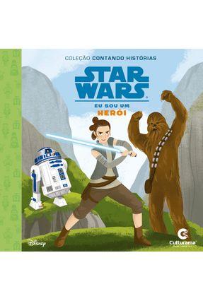 Contando Historias Star Wars - Eu Sou Um Heroi - Nicholas,Christopher   Nisrs.org