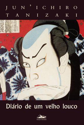 Diário de um Velho Louco - Tanizaki,Jun'ichiro | Hoshan.org
