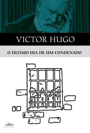 O Último Dia de um Condenado - Hugo,Victor   Nisrs.org