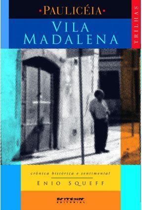 Vila Madalena - Col. Paulicéia - Squeff,Enio pdf epub