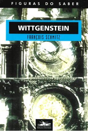 Wittgenstein - Figuras do Saber 8 - Schmitz,François | Tagrny.org