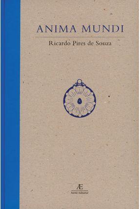 Anima Mundi - Souza,Ricardo Pires de | Nisrs.org