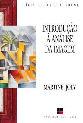 Introdução A Analise da Imagem - Joly,Martine   Tagrny.org