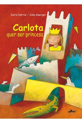 Carlota Quer Ser Princesa - Dorris,Doris | Nisrs.org