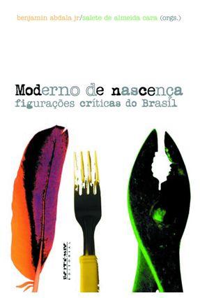 Moderno de Nascença - Figurações Críticas do Brasil