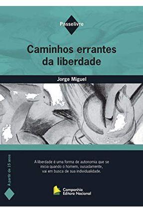 Caminhos Errantes da Liberdade - Miguel,Jorge | Hoshan.org