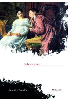 Sobre o Amor - Col. Marxismo e Literatura - Konder,Leandro | Hoshan.org