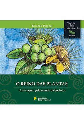 O Reino Das Plantas - Col. Viagem Pelo Conhecimento - Botânica - Pirozzi,Ricardo pdf epub