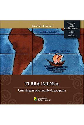 Terra Imensa - Col. Viagem Pelo Conhecimento - Geografia - Pirozzi,Ricardo | Tagrny.org
