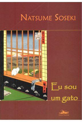 Eu Sou um Gato - Soseki,Natsume | Hoshan.org