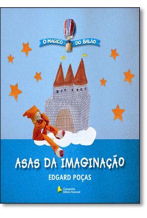 Asas da Imaginação - Col. O Mágico do Balão - Poças,Edgard | Hoshan.org