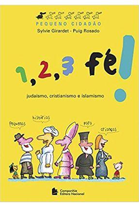 1 , 2 , 3 Fé ! - Col. Pequeno Cidadão - Rosado,Puig Girardet,Sylvie | Hoshan.org
