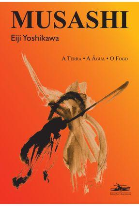 Musashi - A Terra, a Água, o Fogo - Yoshikawa,Eiji | Tagrny.org