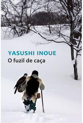 O Fuzil de Caça - Inoue,Yasushi | Tagrny.org