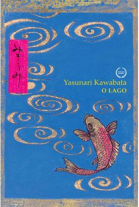O Lago - Kawabata,Yasunari | Hoshan.org