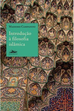 Introdução À Filosofia Islâmica - Campanini,Massimo | Nisrs.org