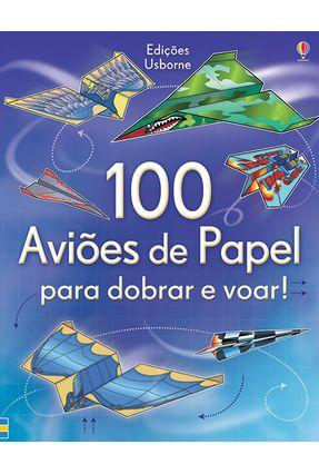 100 Aviões de Papel Para Dobrar e Voar! - Hannah Ahmed e Brian Voakes   Nisrs.org