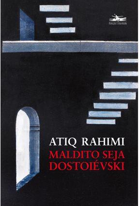 Maldito Seja Dostoiévski - Rahimi,Atiq pdf epub