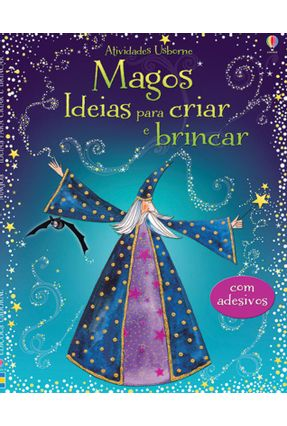 Magos - Ideias Para Criar e Brincar - Gilpin,Rebecca | Nisrs.org