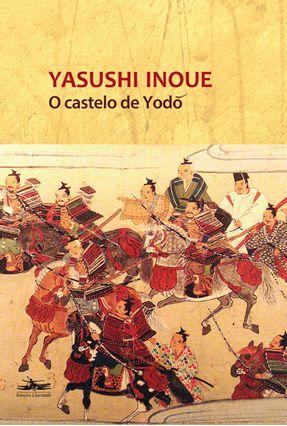 O Castelo de Yodo - Inoue,Yasushi | Hoshan.org