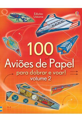 100 Aviões de Papel Para Dobrar e Voar! - Vol. 2 - Voakes,Brian Hannah Ahmed pdf epub