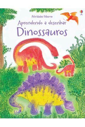 Aprendendo A Desenhar - Dinossauros - Editora Usborne pdf epub