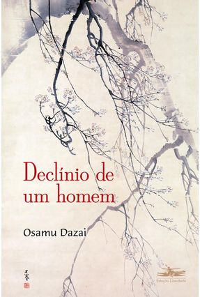 Declínio de Um Homem - Dazai,Osamu | Hoshan.org