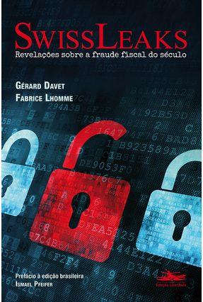 Swissleaks - Revelações Sobre A Fraude Fiscal do Século - Lhomme,Fabrice Davet ,Gérard   Hoshan.org