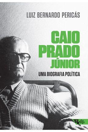 Caio Prado Júnior - Uma Biografia Política - Pericás,Luiz Bernardo   Hoshan.org