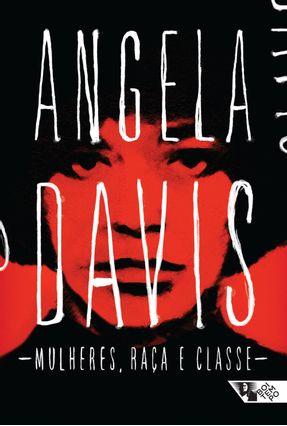 Mulheres, Raça e Classe - Davis,Angela   Hoshan.org
