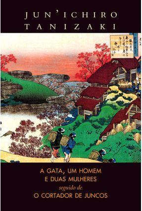 A Gata, Um Homem e Duas Mulheres e o Cortador de Juncos - Tanizaki,Jun'ichiro   Hoshan.org