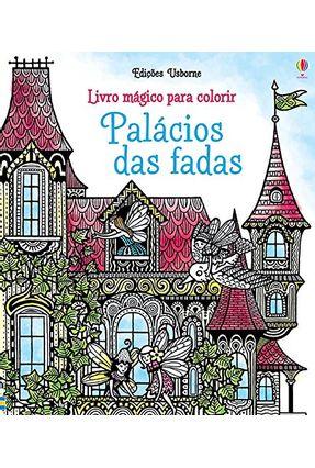 Palácios Das Fadas - Livro Mágico Para  Colorir - Brenda Cole | Tagrny.org