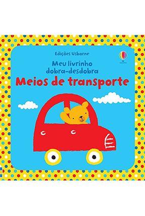 Meios de Transporte - Meu Livrinho Dobra-Desdobra - Reid,Struan | Hoshan.org