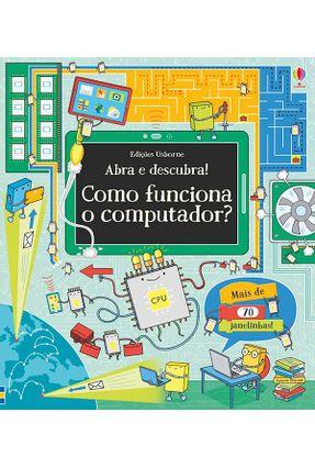 Como Funciona o Computador? - Abra e Descubra! - Dickins,Rosie Frith,Alex pdf epub