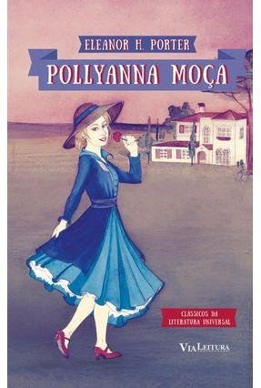 Pollyanna Moça - Col. Clássicos da Literatura Universal - Porter,Eleanor H. | Tagrny.org