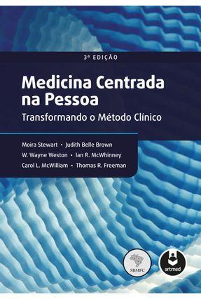 Medicina Centrada na Pessoa - Transformando o Método Clínico - 3ª Ed. 2017 - Stewart,Moira pdf epub