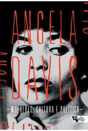 Mulheres, Cultura e Política - Davis,Angela Davis,Angela   Nisrs.org