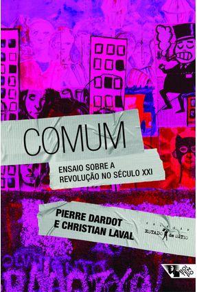 Comum - Ensaios Sobre A Revolução No Século XXI - Laval,Christian Dardot ,Pierre pdf epub