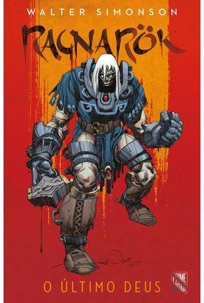 Ragnarök - o Último Deus - Simonson,Walter | Tagrny.org
