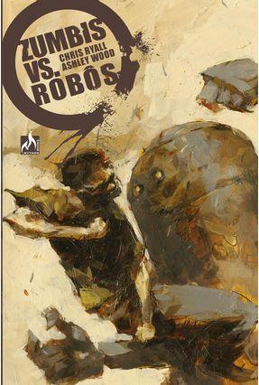 Zumbis Versus Robôs - Ryall,Chris | Hoshan.org