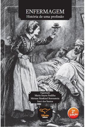 Enfermagem - História De Uma Profissão - Santos,Iraci dos Borenstein,Miriam Susskind Irayra Padilha,Maria pdf epub