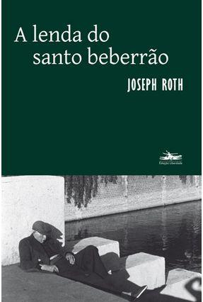A Lenda Do Santo Beberrão - Roth,Joseph | Tagrny.org