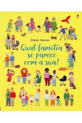 Qual Família Parece Com A Sua? - Usborne Publishing Ltd | Nisrs.org
