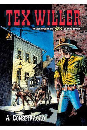 Tex Willer 11 - A Conspiração - Boselli,Mauro | Tagrny.org