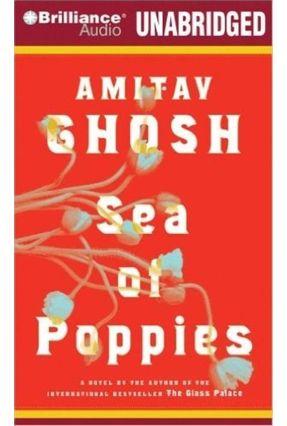 Sea of Poppies - Ghosh,Amitav Gigante,Phil (NRT)   Tagrny.org