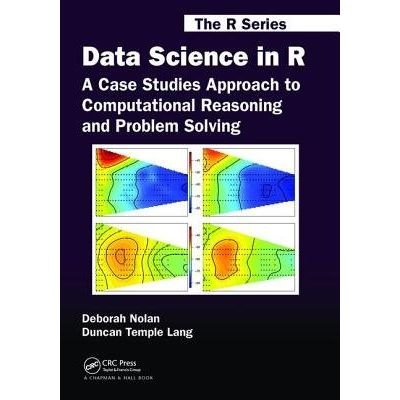 Data Science In R - A Case Studies Approach To Computational Reasoning And Problem Solving