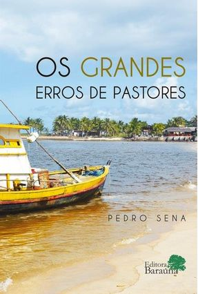 Os Grandes Erros de Pastores - Pedro Sena | Nisrs.org