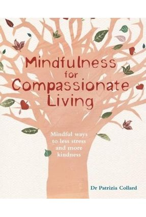 Mindfulness For Compassionate Living - Collard,Dr. Patrizia | Tagrny.org