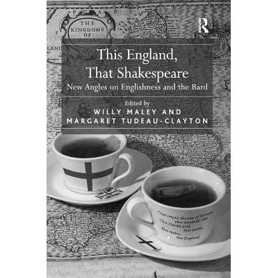 This England, That Shakespeare - New Angles On Englishness And The Bard